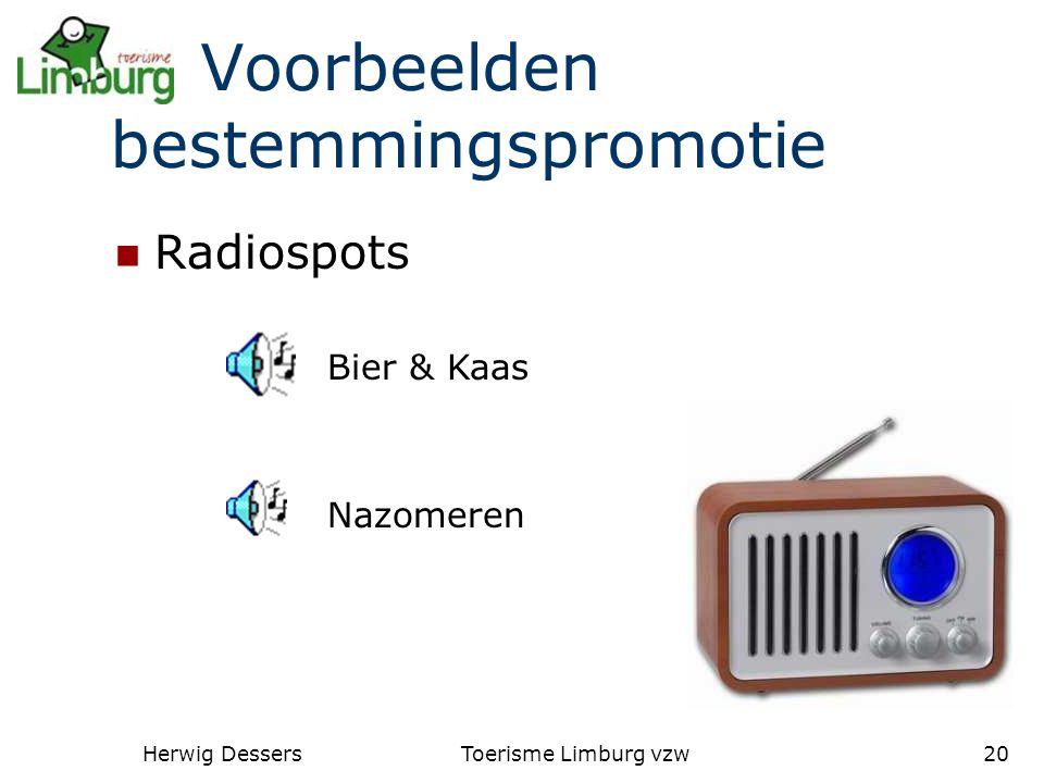 Herwig DessersToerisme Limburg vzw20 Radiospots Bier & Kaas Nazomeren Voorbeelden bestemmingspromotie
