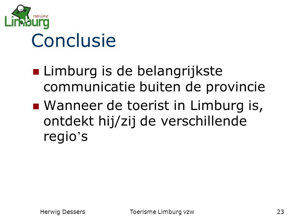 Herwig DessersToerisme Limburg vzw23 Conclusie Limburg is de belangrijkste communicatie buiten de provincie Wanneer de toerist in Limburg is, ontdekt hij/zij de verschillende regio ' s