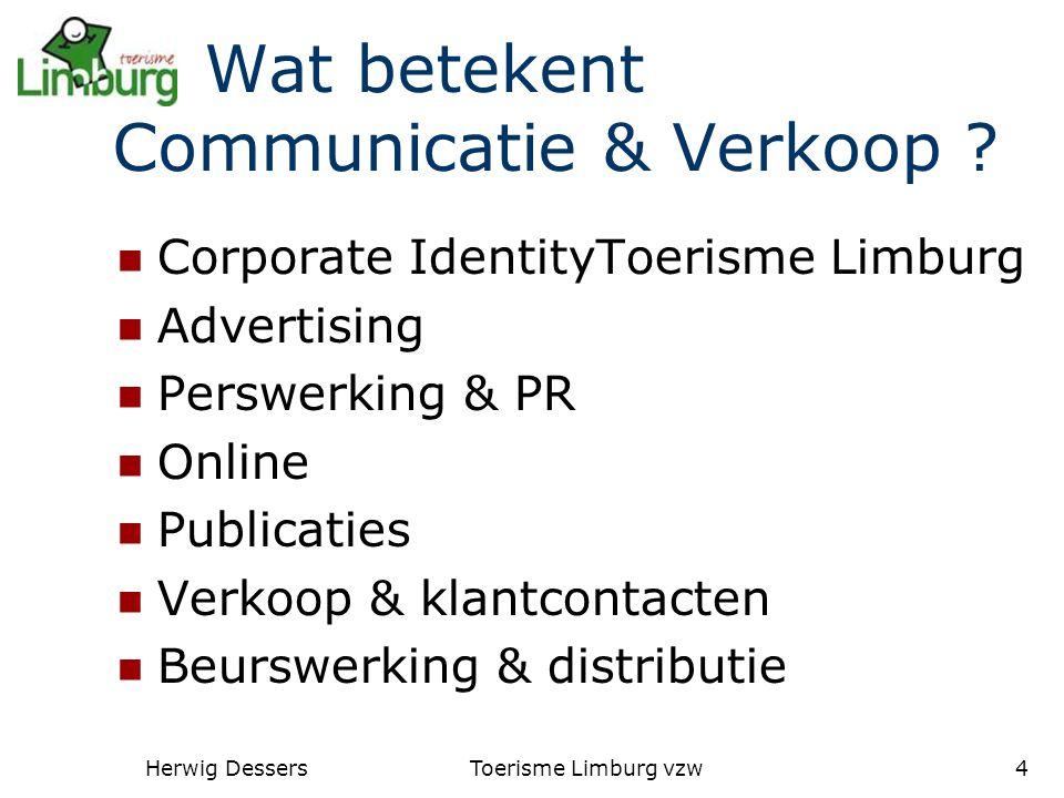 Herwig DessersToerisme Limburg vzw4 Wat betekent Communicatie & Verkoop .