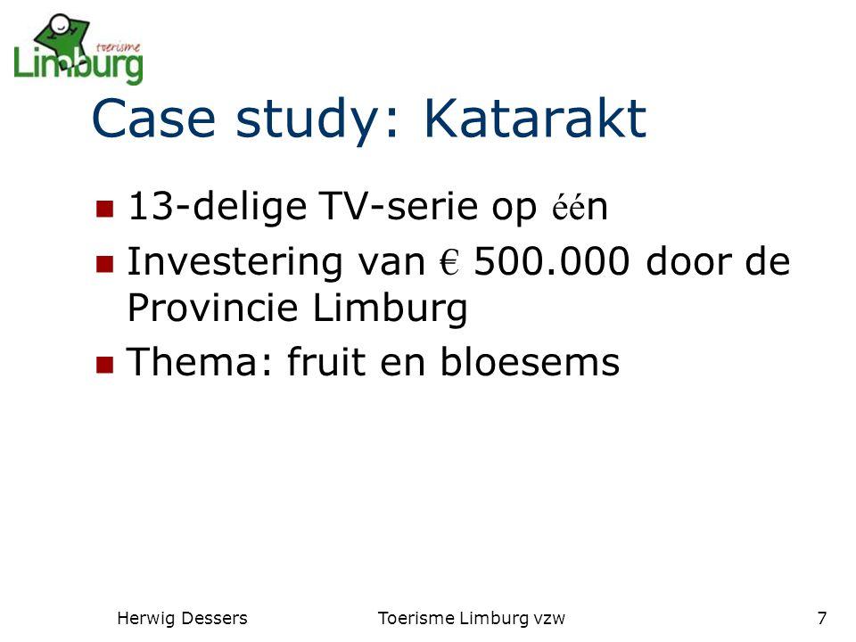 Herwig DessersToerisme Limburg vzw7 Case study: Katarakt 13-delige TV-serie op éé n Investering van € 500.000 door de Provincie Limburg Thema: fruit en bloesems