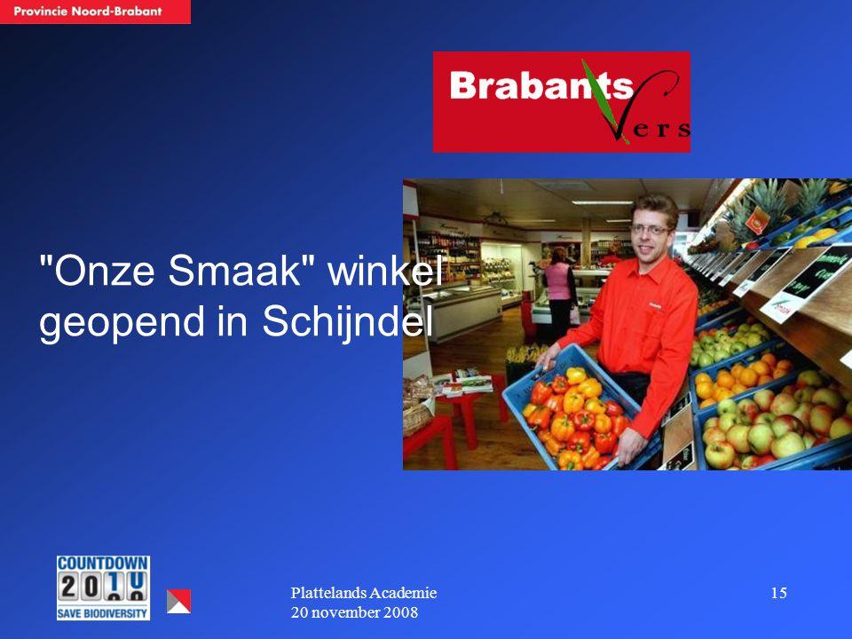 15Plattelands Academie 20 november 2008 Onze Smaak winkel geopend in Schijndel