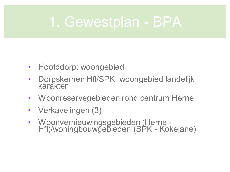 1. Gewestplan - BPA Hoofddorp: woongebied Dorpskernen Hfl/SPK: woongebied landelijk karakter Woonreservegebieden rond centrum Herne Verkavelingen (3)
