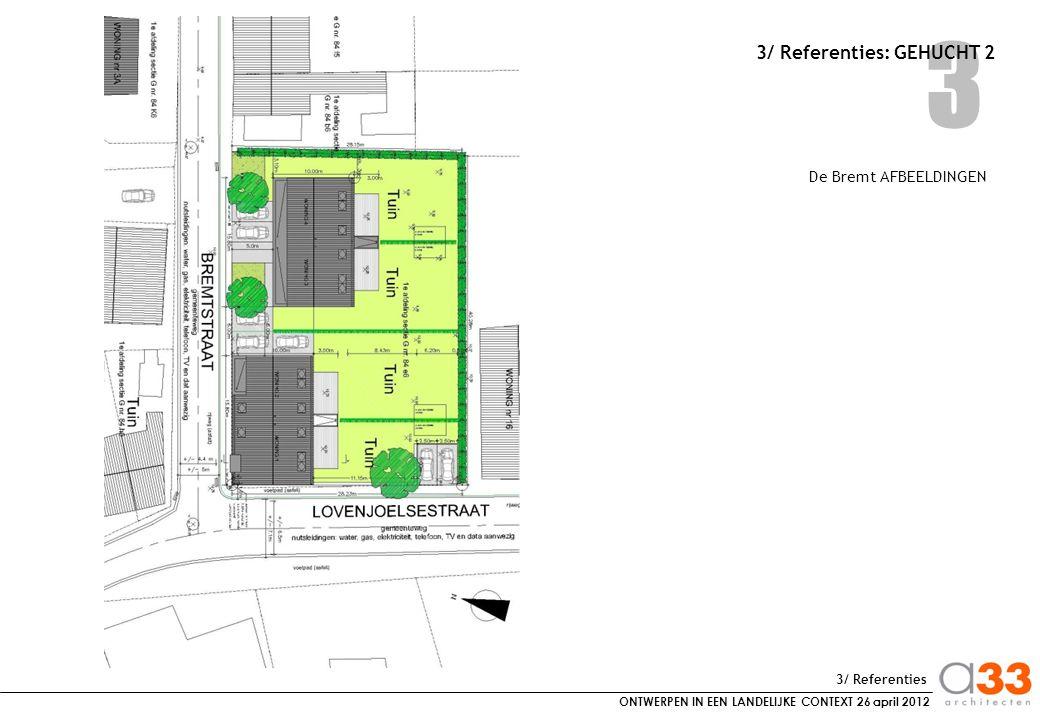 ONTWERPEN IN EEN LANDELIJKE CONTEXT 26 april 2012 3 3/ Referenties: GEHUCHT 2 De Bremt AFBEELDINGEN 3/ Referenties