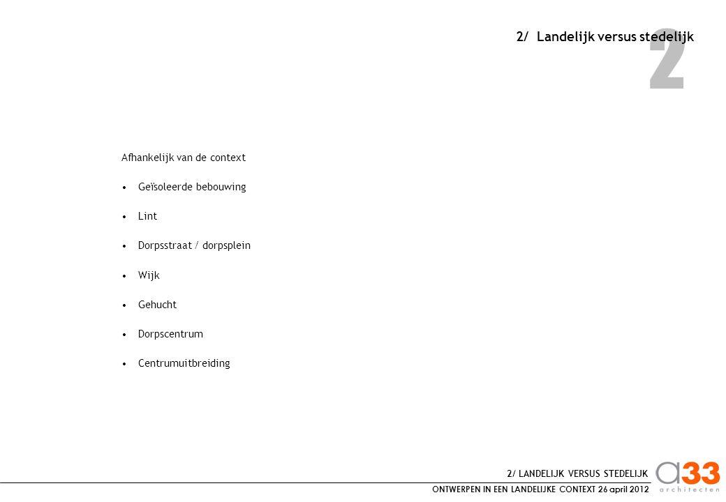 ONTWERPEN IN EEN LANDELIJKE CONTEXT 26 april 2012 3 3/ Referenties: GEHUCHT 1 De Bremt FOTO's 3/ Referenties