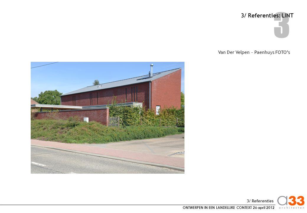 ONTWERPEN IN EEN LANDELIJKE CONTEXT 26 april 2012 3 3/ Referenties: WOONUITBREIDING 1 Wonewei INPLANTINGSPLAN 3/ Referenties