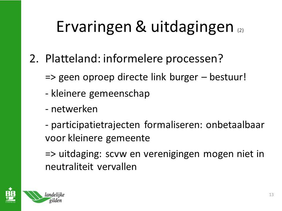 Ervaringen & uitdagingen (2) 2.Platteland: informelere processen.