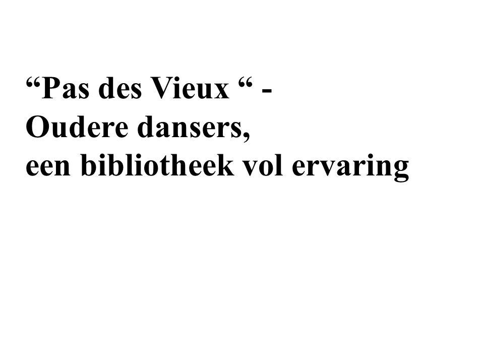 """""""Pas des Vieux """" - Oudere dansers, een bibliotheek vol ervaring"""