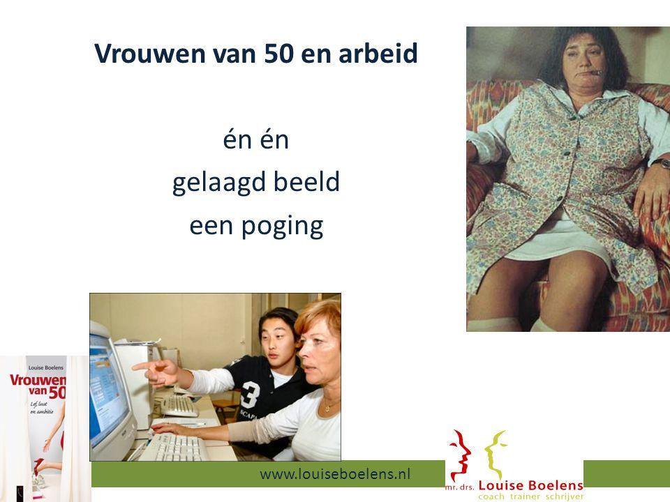 Vrouwen van 50 en arbeid én gelaagd beeld een poging 13-9-2014 www.louiseboelens.nl