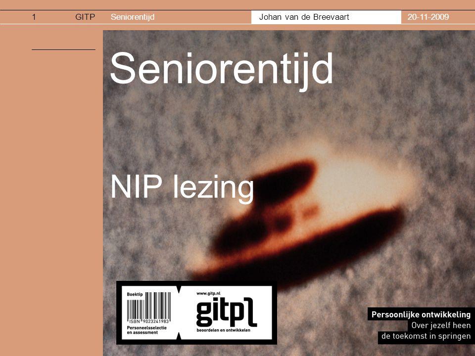 Johan van de Breevaart GITPSeniorentijd20-11-20091 Seniorentijd NIP lezing