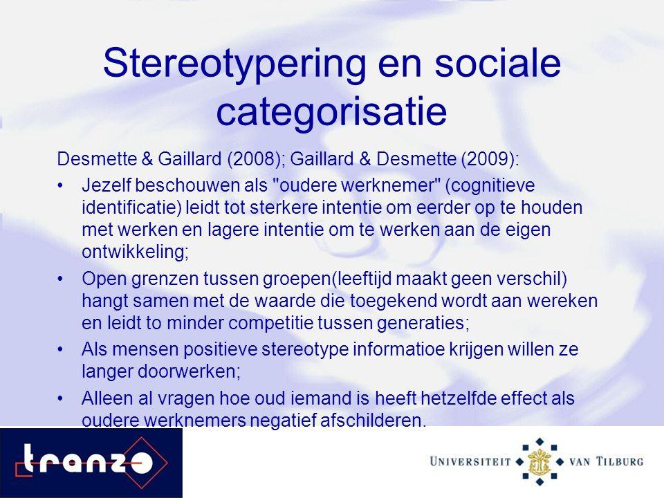 Stereotypering en sociale categorisatie Desmette & Gaillard (2008); Gaillard & Desmette (2009): Jezelf beschouwen als