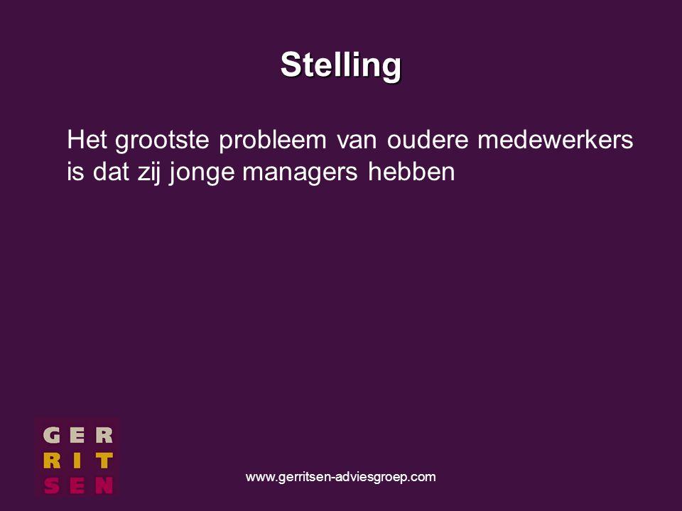 www.gerritsen-adviesgroep.com Stelling Het grootste probleem van oudere medewerkers is dat zij jonge managers hebben