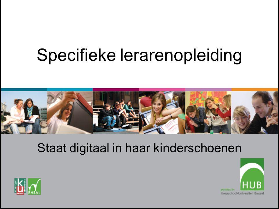 Specifieke lerarenopleiding Staat digitaal in haar kinderschoenen
