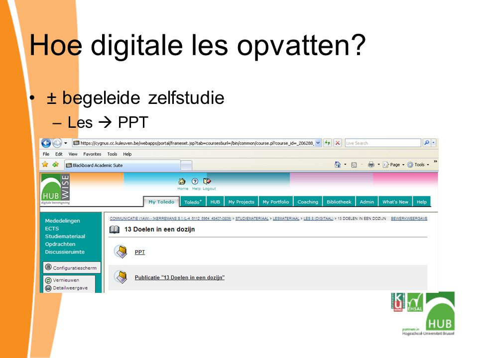 Hoe digitale les opvatten ± begeleide zelfstudie –Les  PPT