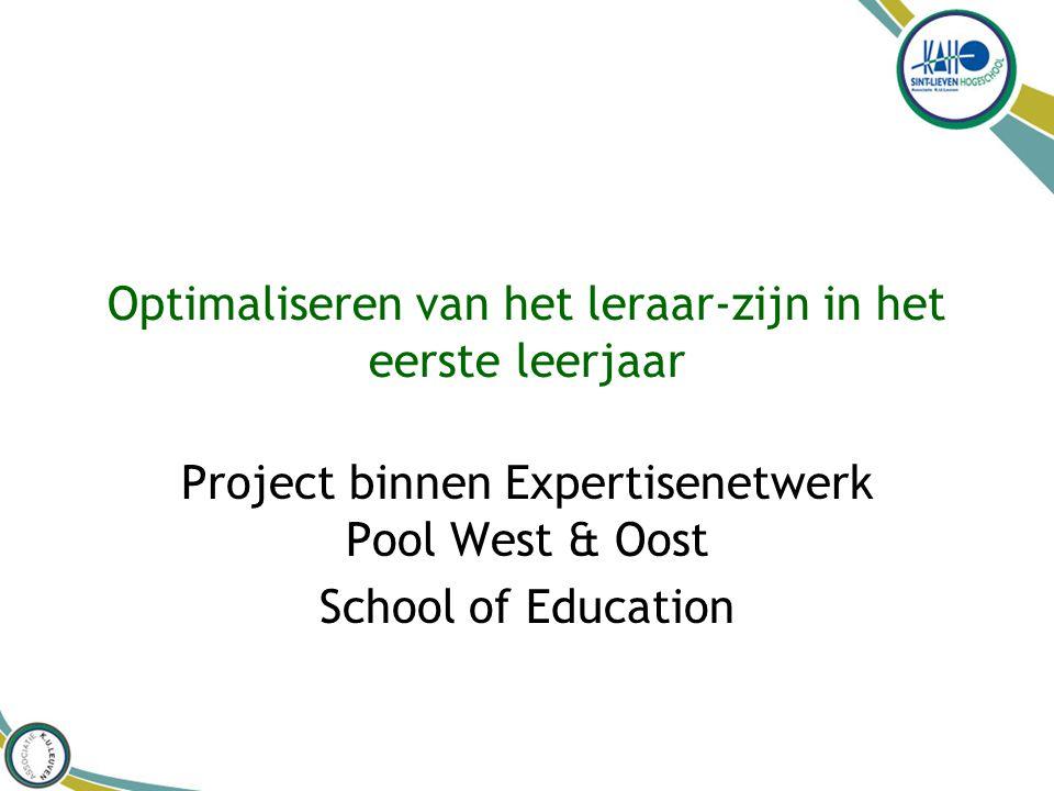Optimaliseren van het leraar-zijn in het eerste leerjaar Project binnen Expertisenetwerk Pool West & Oost School of Education