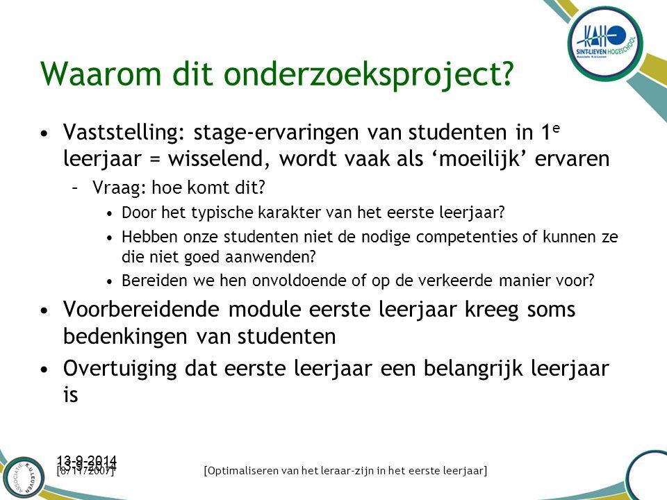 En toen… Nieuws van School of Education –Onderzoeksproject indienen (duur = 1 jaar) –Samenwerking binnen de Pool West en Oost 13-9-2014 [8/11/2007][Optimaliseren van het leraar-zijn in het eerste leerjaar]