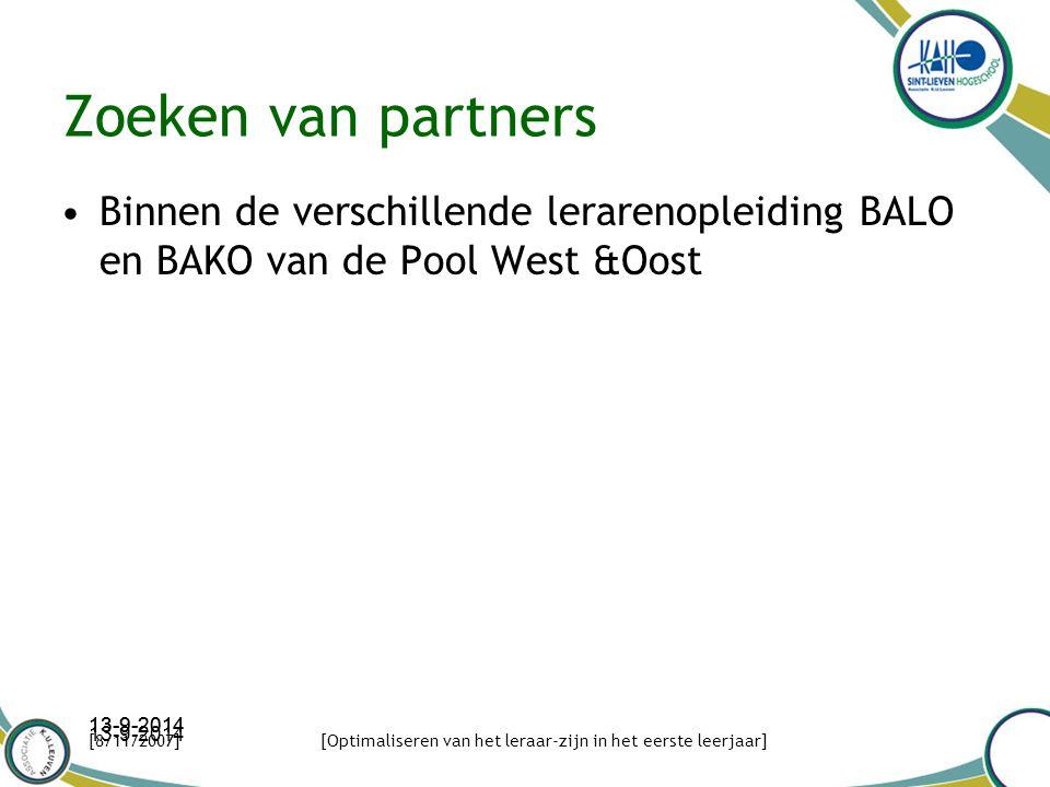 Zoeken van partners Binnen de verschillende lerarenopleiding BALO en BAKO van de Pool West &Oost 13-9-2014 [8/11/2007][Optimaliseren van het leraar-zijn in het eerste leerjaar]