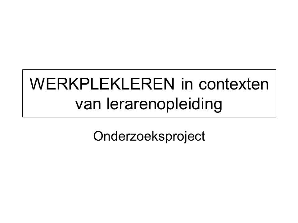 WERKPLEKLEREN in contexten van lerarenopleiding Onderzoeksproject