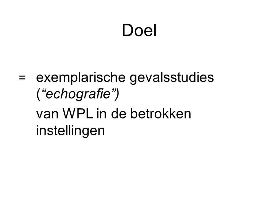 Doel = exemplarische gevalsstudies ( echografie ) van WPL in de betrokken instellingen