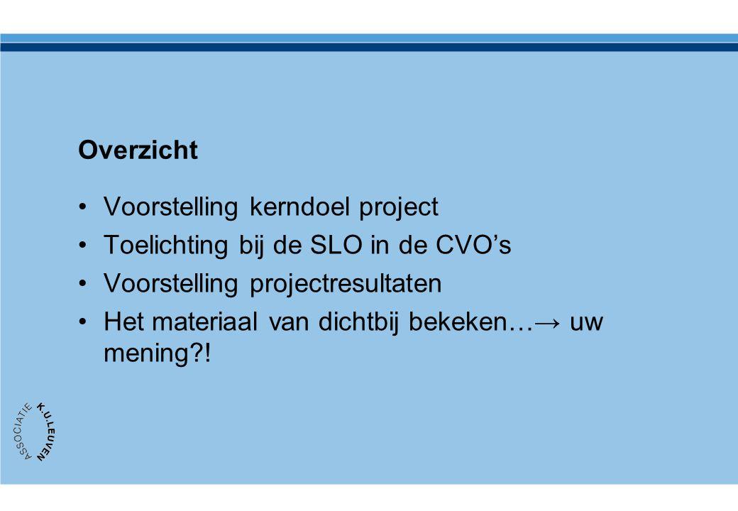 Overzicht Voorstelling kerndoel project Toelichting bij de SLO in de CVO's Voorstelling projectresultaten Het materiaal van dichtbij bekeken…→ uw meni