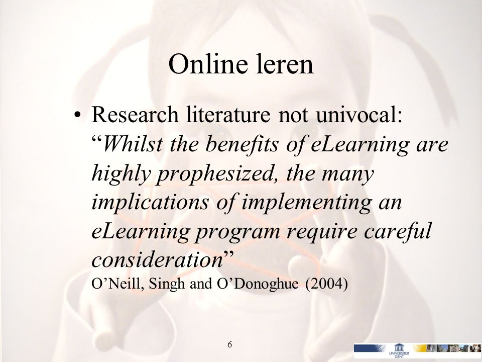 Online leren the creation of sound pedagogic practice is often flawed or missing completely and activities constructed service the technology rather than student or learner progression or association. O'Neill, Singh and O'Donoghue (2004) 7