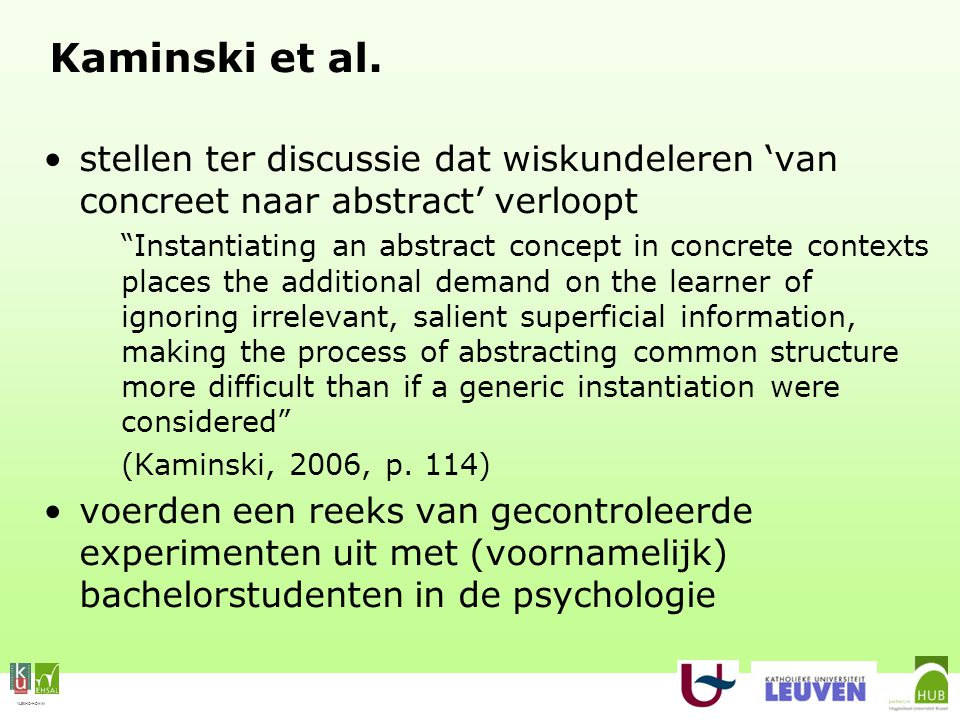 "VLEKHO-HONIM Kaminski et al. stellen ter discussie dat wiskundeleren 'van concreet naar abstract' verloopt ""Instantiating an abstract concept in concr"