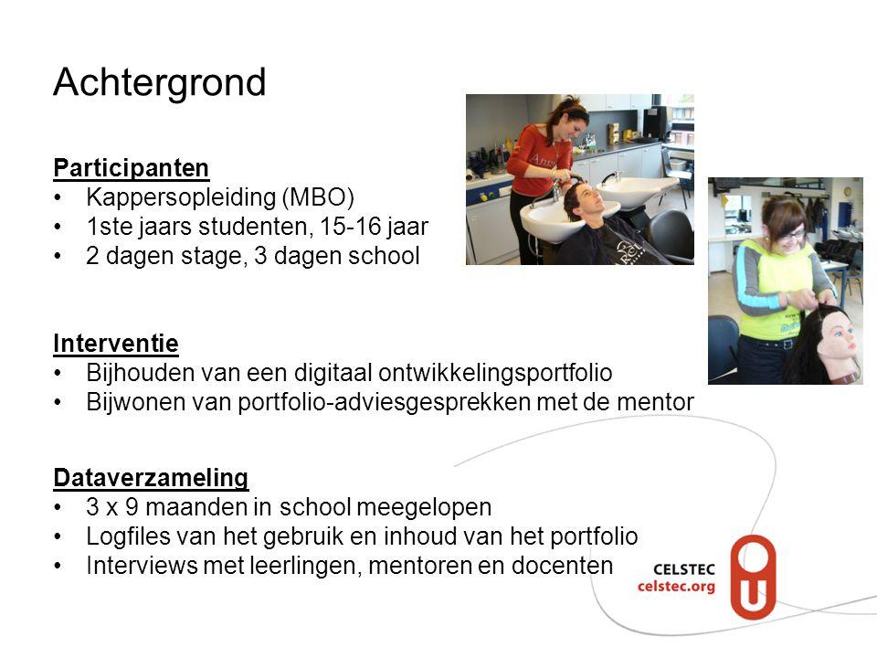 Achtergrond Participanten Kappersopleiding (MBO) 1ste jaars studenten, 15-16 jaar 2 dagen stage, 3 dagen school Interventie Bijhouden van een digitaal