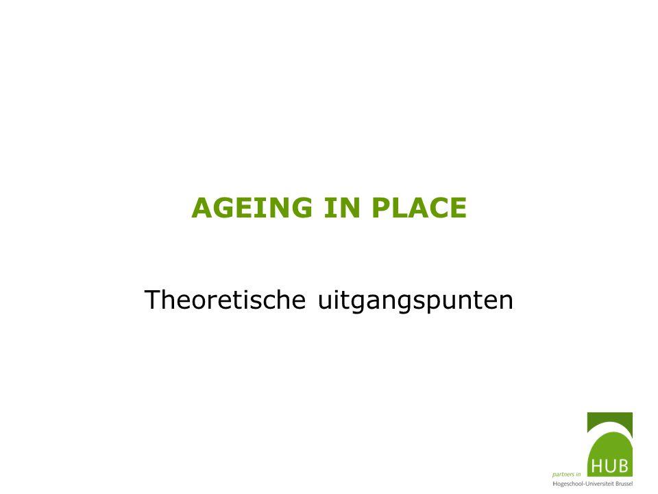 AGEING IN PLACE Theoretische uitgangspunten