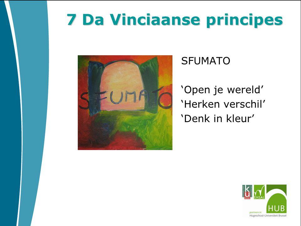 7 Da Vinciaanse principes SFUMATO 'Open je wereld' 'Herken verschil' 'Denk in kleur'
