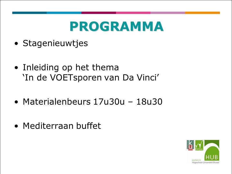 Stagenieuwtjes Inleiding op het thema 'In de VOETsporen van Da Vinci' Materialenbeurs 17u30u – 18u30 Mediterraan buffet PROGRAMMA