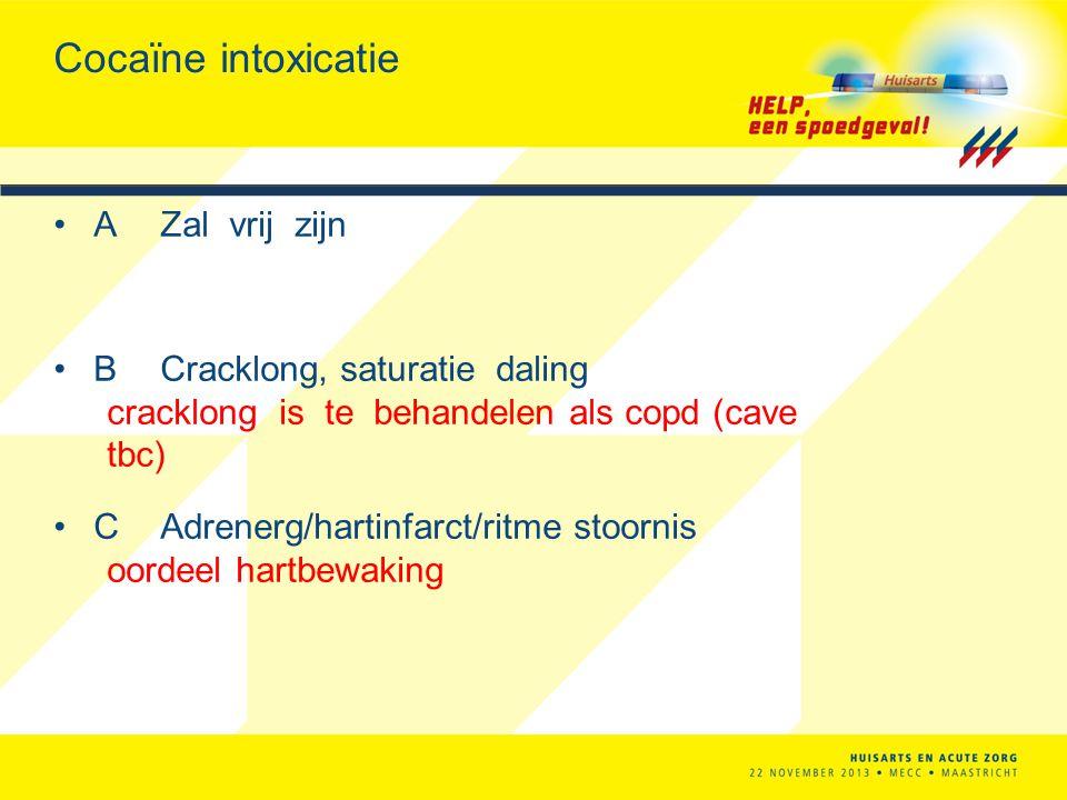 Cocaïne intoxicatie A Zal vrij zijn B Cracklong, saturatie daling cracklong is te behandelen als copd (cave tbc) C Adrenerg/hartinfarct/ritme stoornis