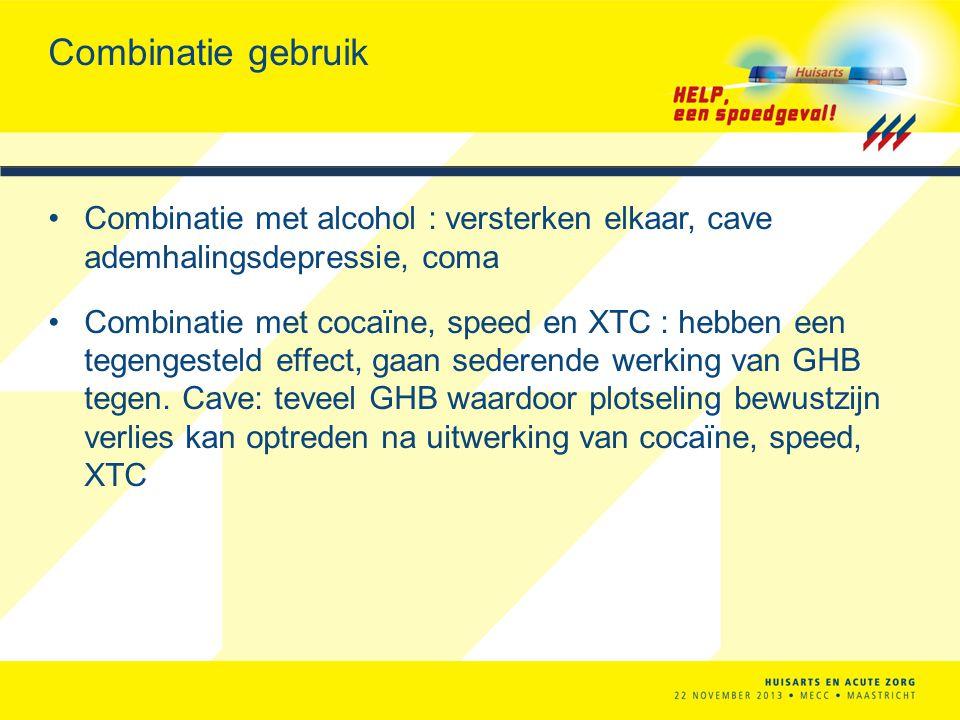 Combinatie gebruik Combinatie met alcohol : versterken elkaar, cave ademhalingsdepressie, coma Combinatie met cocaïne, speed en XTC : hebben een tegen
