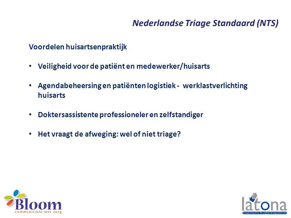 Nederlandse Triage Standaard (NTS) Voordelen Betrouwbare methodiek (EBM): ABCD-methodiek Gemeenschappelijke 'taal' voor professionals in acute zorg 'Triagist-onafhankelijk' Systematisch en reproduceerbaar Focus op relevante informatie