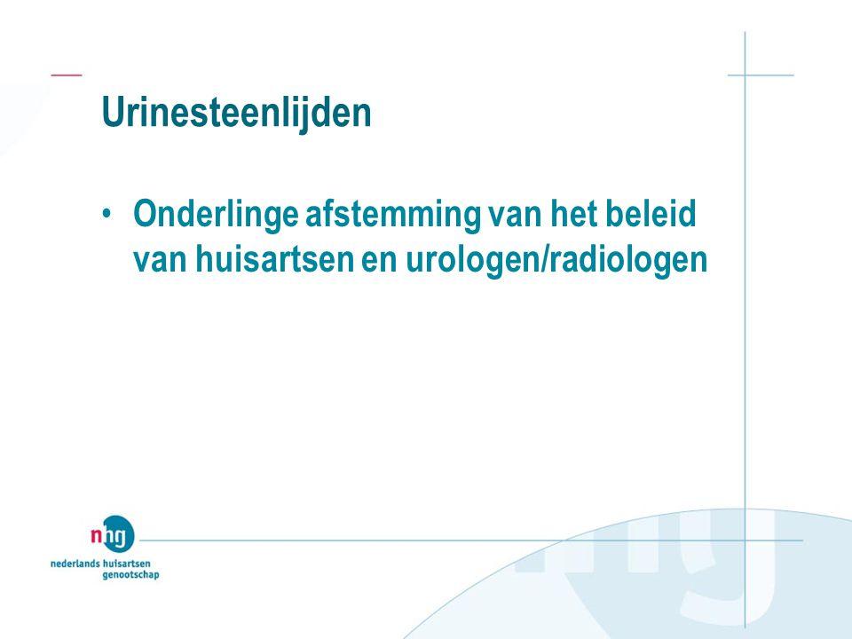 Urinesteenlijden Onderlinge afstemming van het beleid van huisartsen en urologen/radiologen
