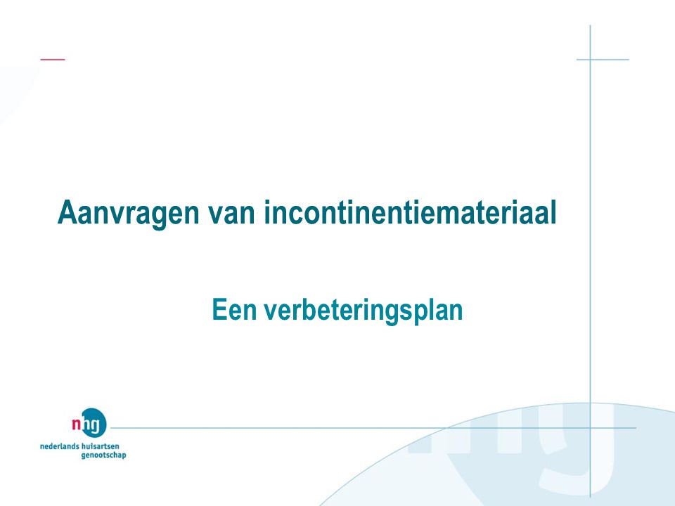 Aanvragen van incontinentiemateriaal Een verbeteringsplan