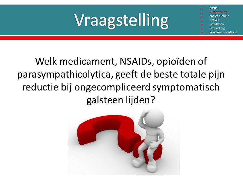 Welk medicament, NSAIDs, opioïden of parasympathicolytica, geeft de beste totale pijn reductie bij ongecompliceerd symptomatisch galsteen lijden.
