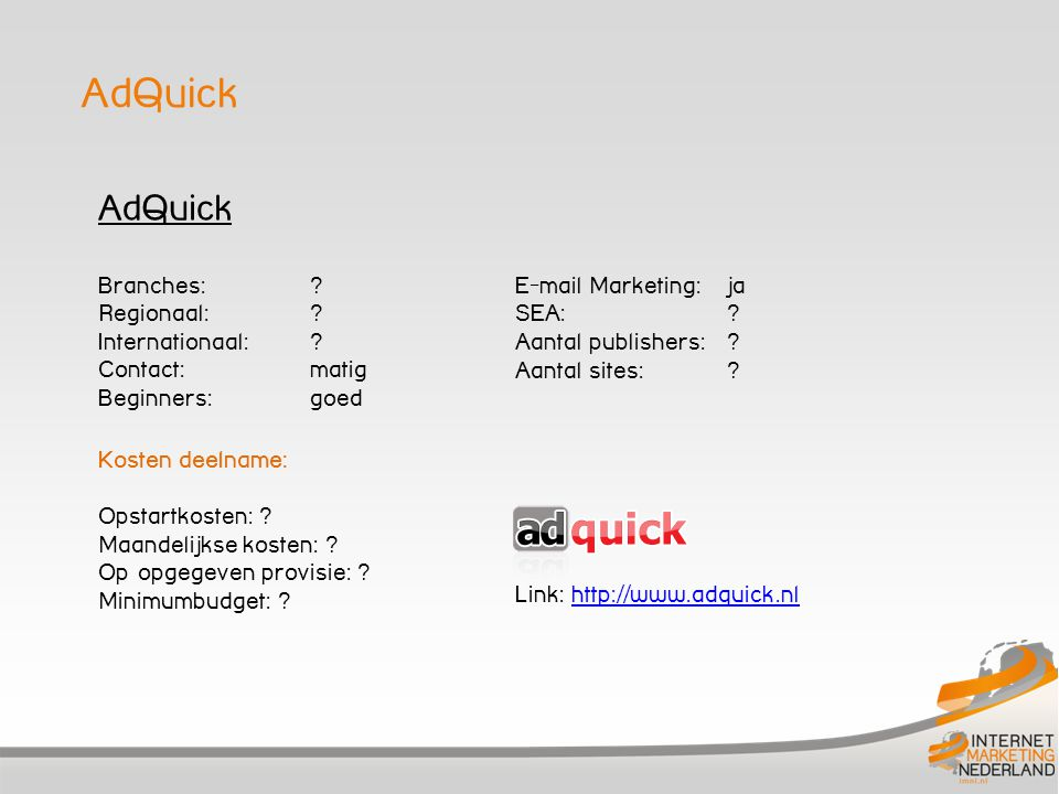 AdQuick Branches: . Regionaal: . Internationaal:.