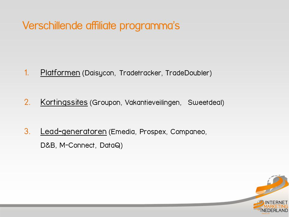 1. Platformen (Daisycon, Tradetracker, TradeDoubler) 2.