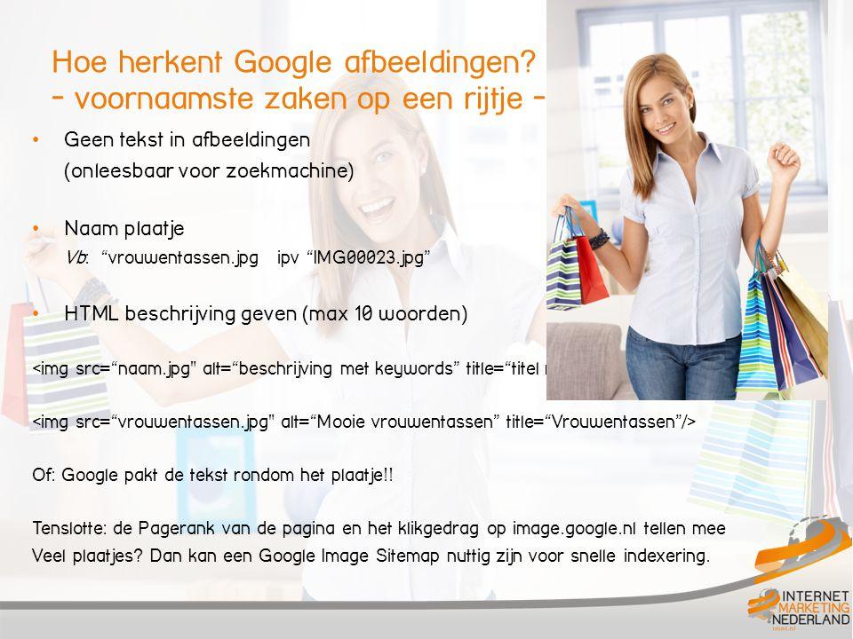 """Hoe herkent Google afbeeldingen? - voornaamste zaken op een rijtje - Geen tekst in afbeeldingen (onleesbaar voor zoekmachine) Naam plaatje Vb: """"vrouwe"""