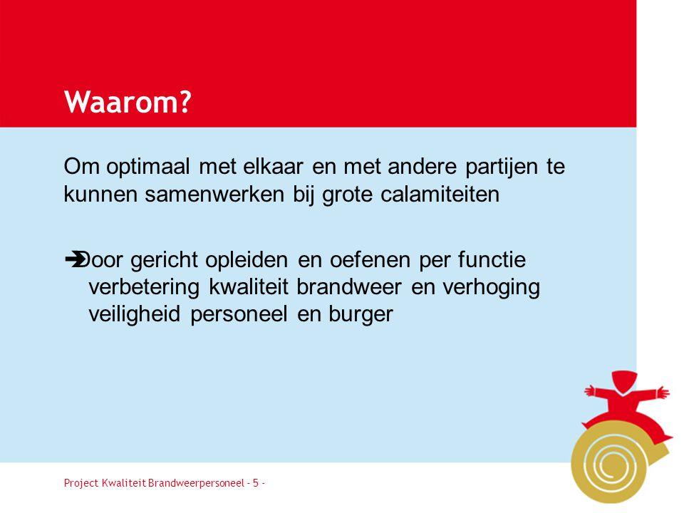 Project Kwaliteit Brandweerpersoneel Pagina 6 Wanneer.