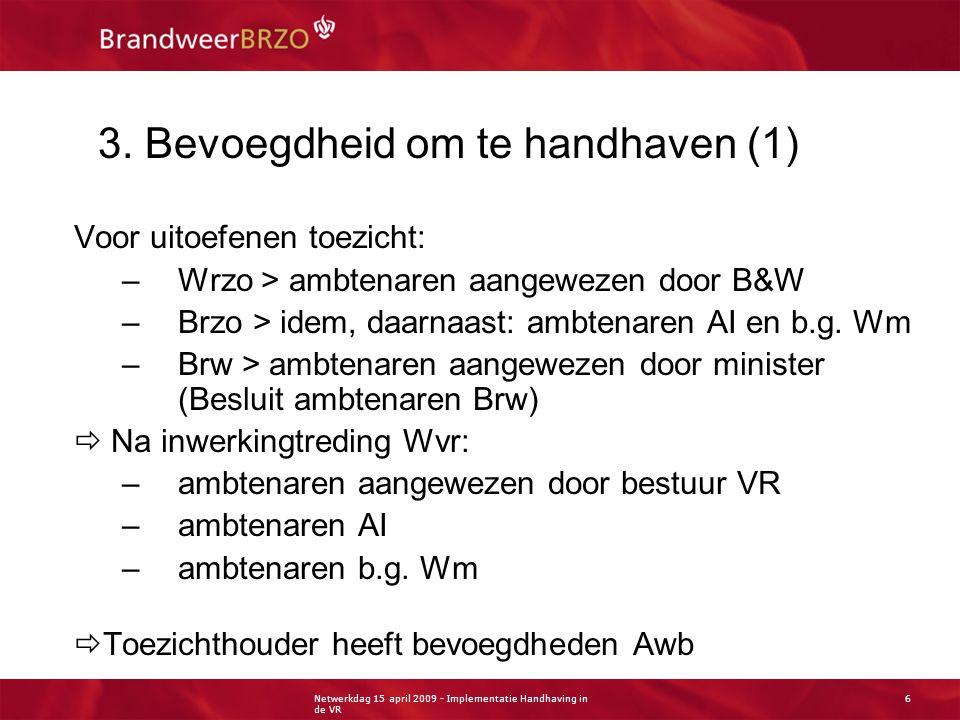 Netwerkdag 15 april 2009 - Implementatie Handhaving in de VR 7 3.