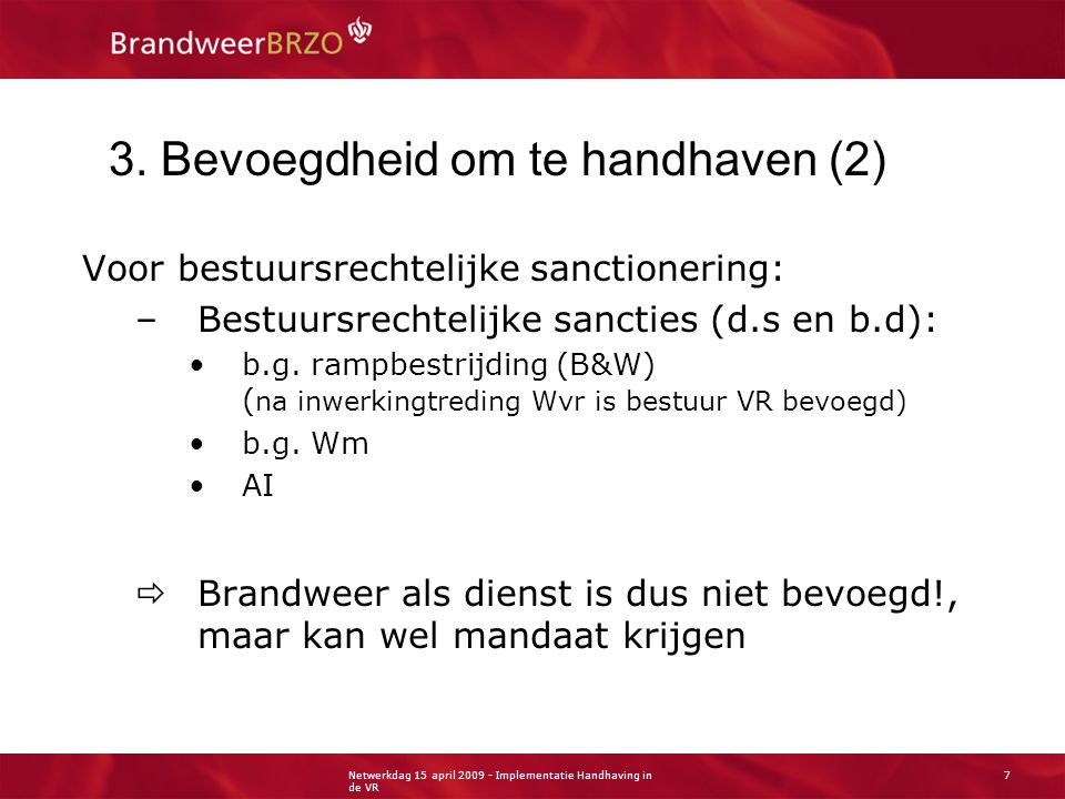 Netwerkdag 15 april Implementatie Handhaving in de VR 7 3.