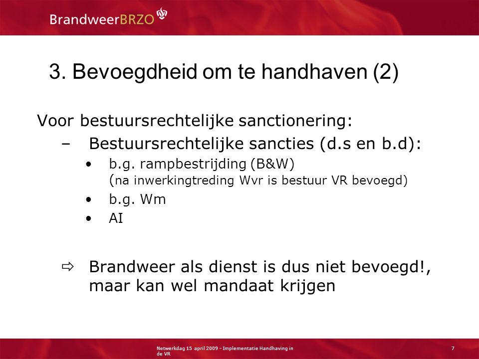Netwerkdag 15 april 2009 - Implementatie Handhaving in de VR 8 4.