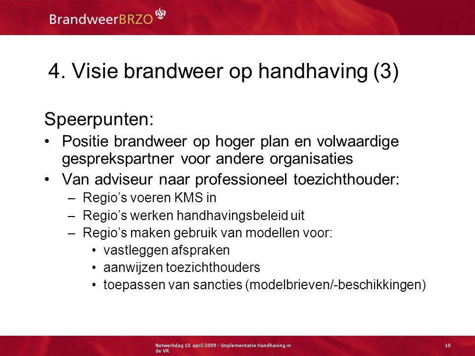 Netwerkdag 15 april 2009 - Implementatie Handhaving in de VR 10 4.