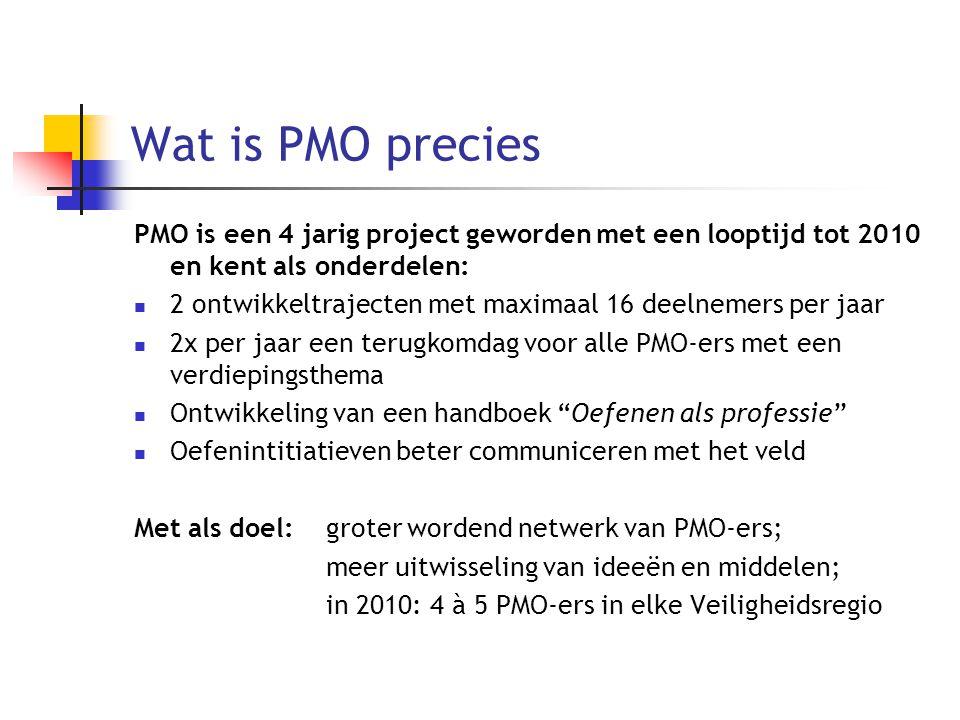 Wat is PMO precies PMO is een 4 jarig project geworden met een looptijd tot 2010 en kent als onderdelen: 2 ontwikkeltrajecten met maximaal 16 deelneme