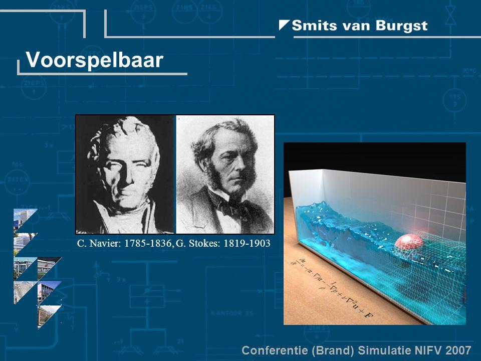 Conferentie (Brand) Simulatie NIFV 2007 Voorspelbaar C. Navier: 1785-1836, G. Stokes: 1819-1903
