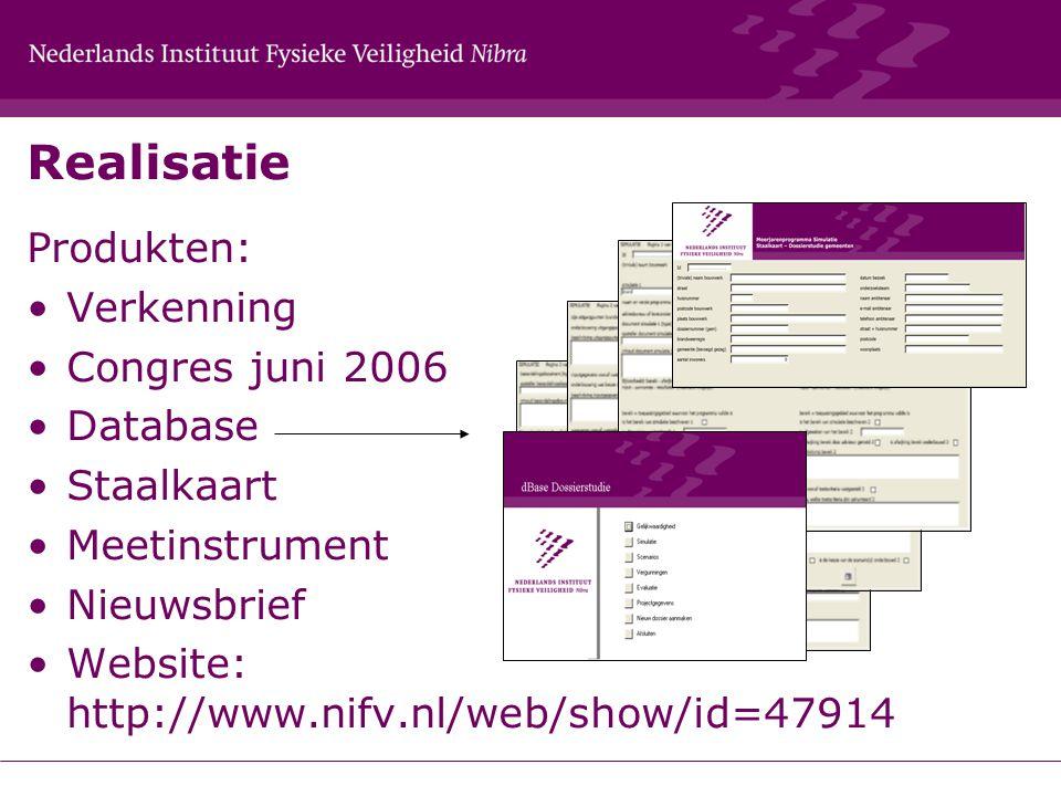 Realisatie Produkten: Verkenning Congres juni 2006 Database Staalkaart Meetinstrument Nieuwsbrief Website: http://www.nifv.nl/web/show/id=47914