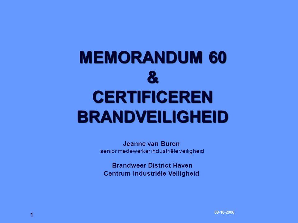 09-10-2006 2 Inhoud Essentie Memorandum 60 Essentie Programma van Eisen (PvE) Rol van het Basisdocument Brandveiligheid (BdB) Waarde van het certificaat