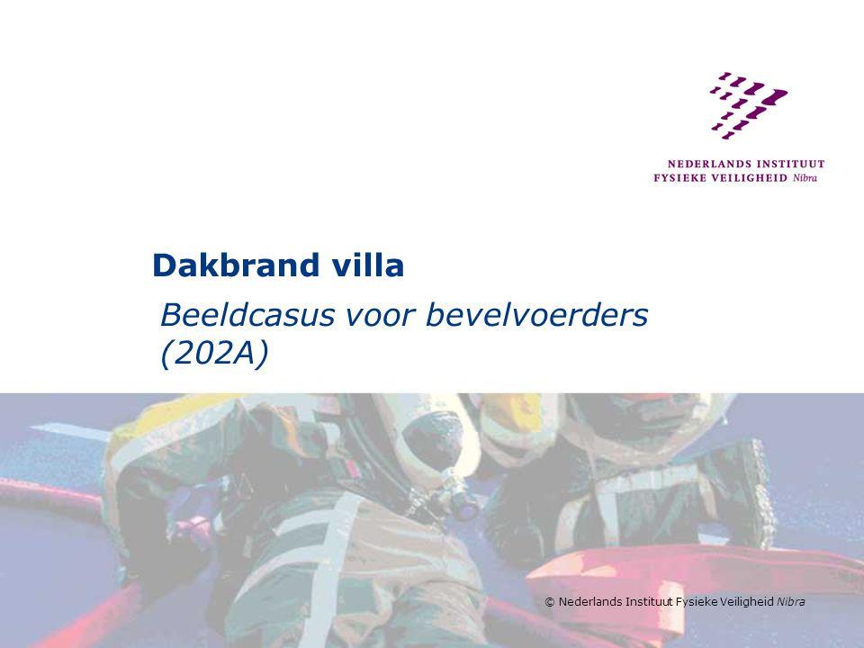 © Nederlands Instituut Fysieke Veiligheid Nibra Dakbrand villa Beeldcasus voor bevelvoerders (202A)