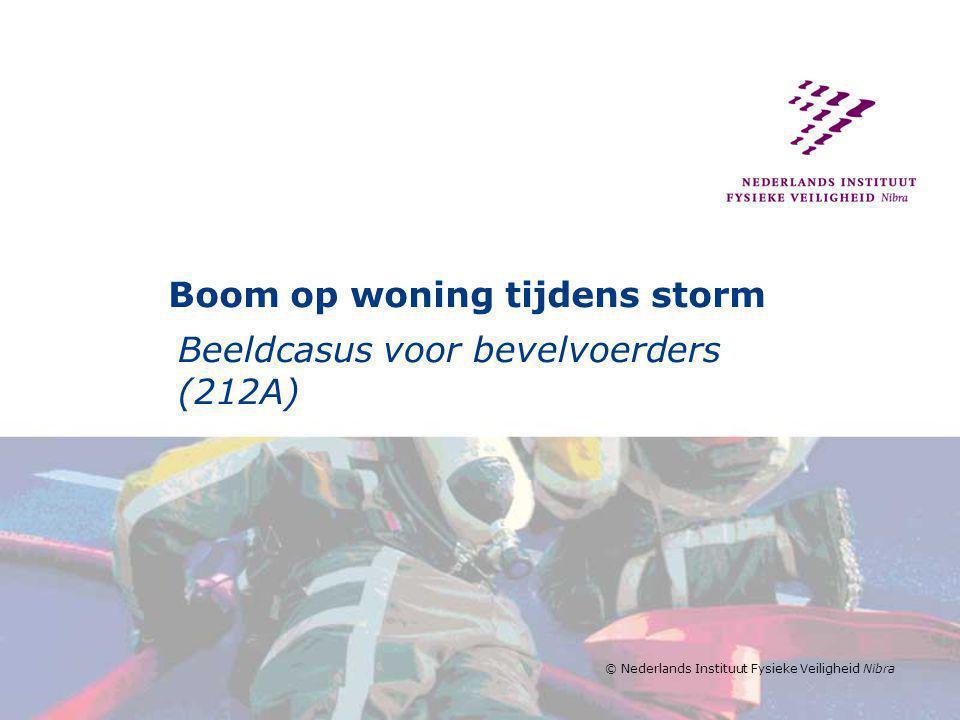 © Nederlands Instituut Fysieke Veiligheid Nibra Boom op woning tijdens storm Beeldcasus voor bevelvoerders (212A)