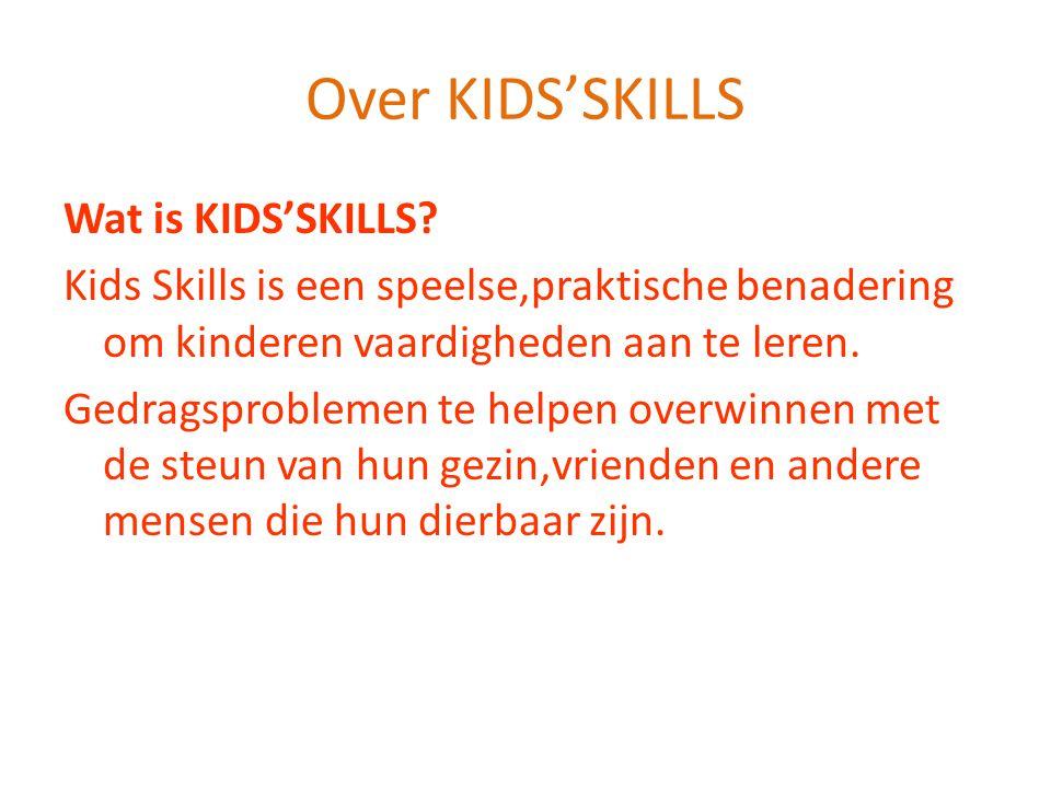 Over KIDS'SKILLS Wat is KIDS'SKILLS? Kids Skills is een speelse,praktische benadering om kinderen vaardigheden aan te leren. Gedragsproblemen te helpe